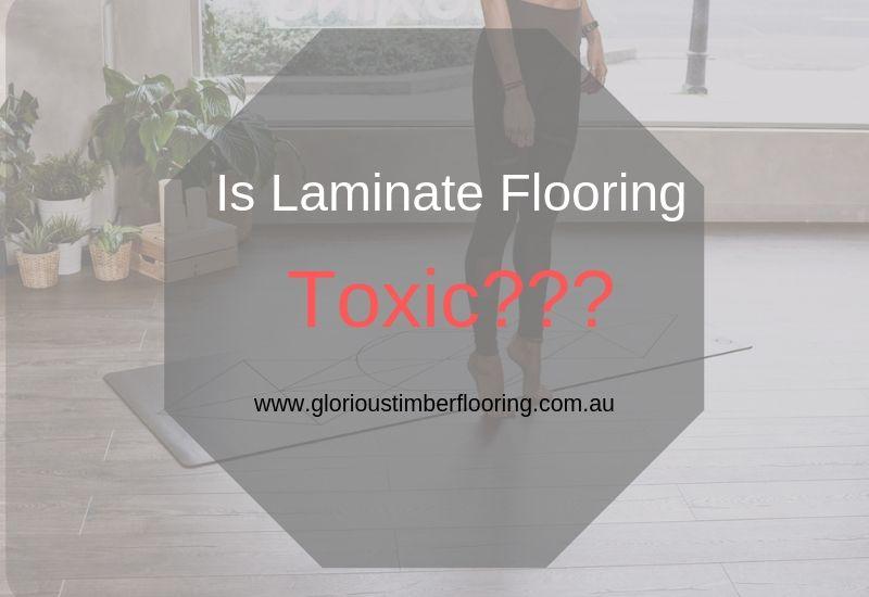 Is Laminate Flooring toxic?